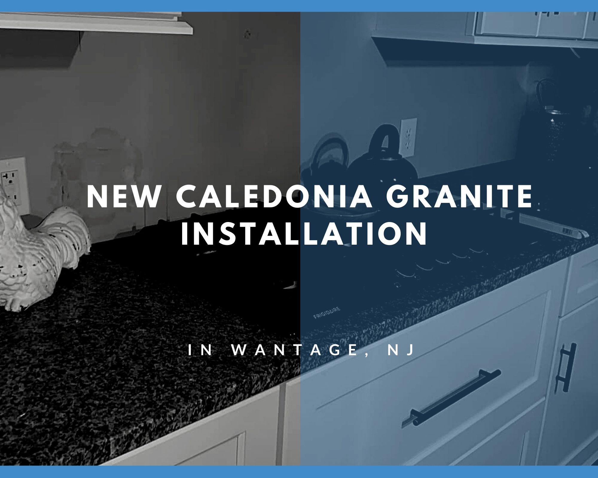 New Caledonia Granite Installation Project in Wantage, NJ