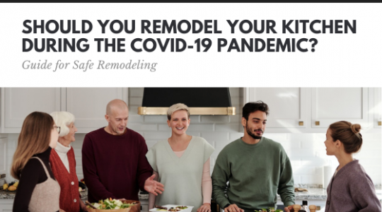 Should You Remodel Your Kitchen During the COVID-19 Pandemic?