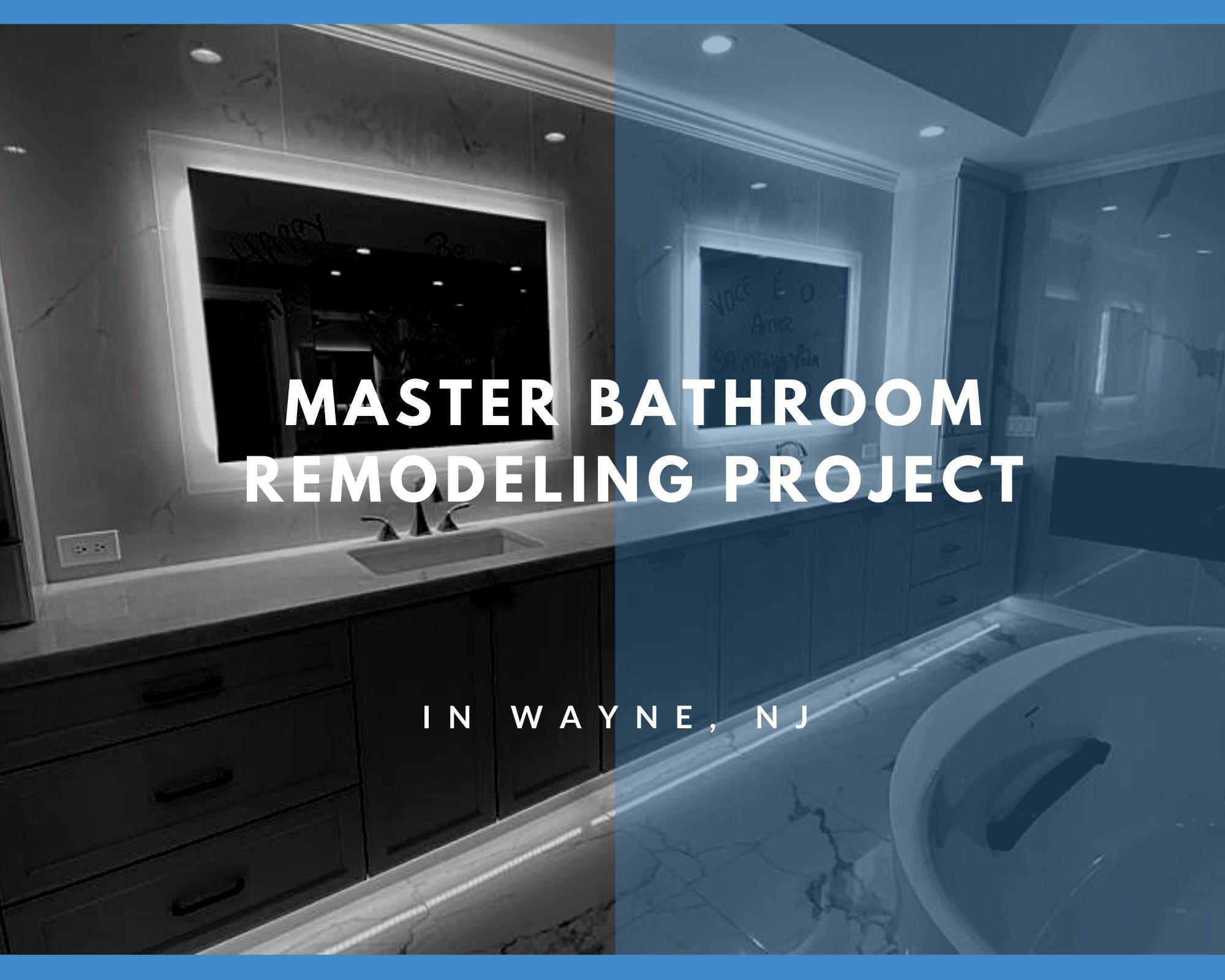 Master Bathroom Remodeling Project in Wayne, NJ